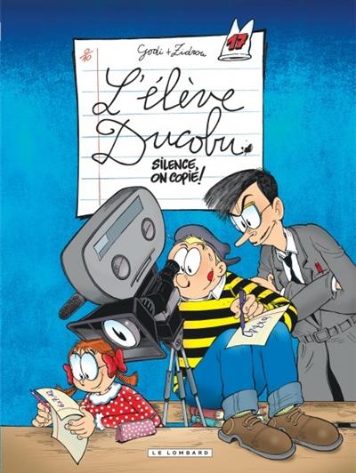 L'élève Ducobu Vol 17. Silence, on copie !