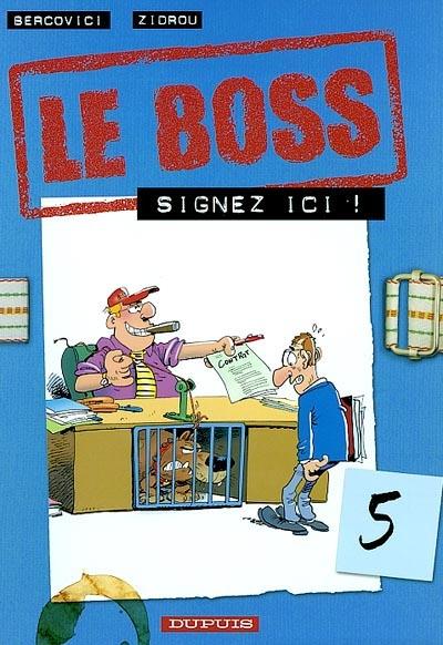 Le boss Vol 5. Signez ici !