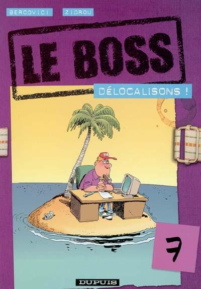 Le boss Vol 7. Délocalisons