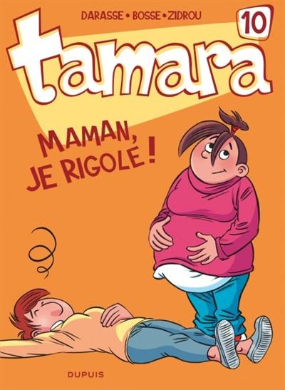 Tamara Vol 10. Maman, je rigole !