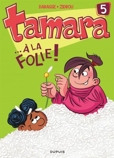Tamara Vol 5. A la folie !