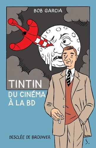 Tintin. Du cinéma à la BD