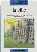 Dis les bruits : La ville (volume 3)