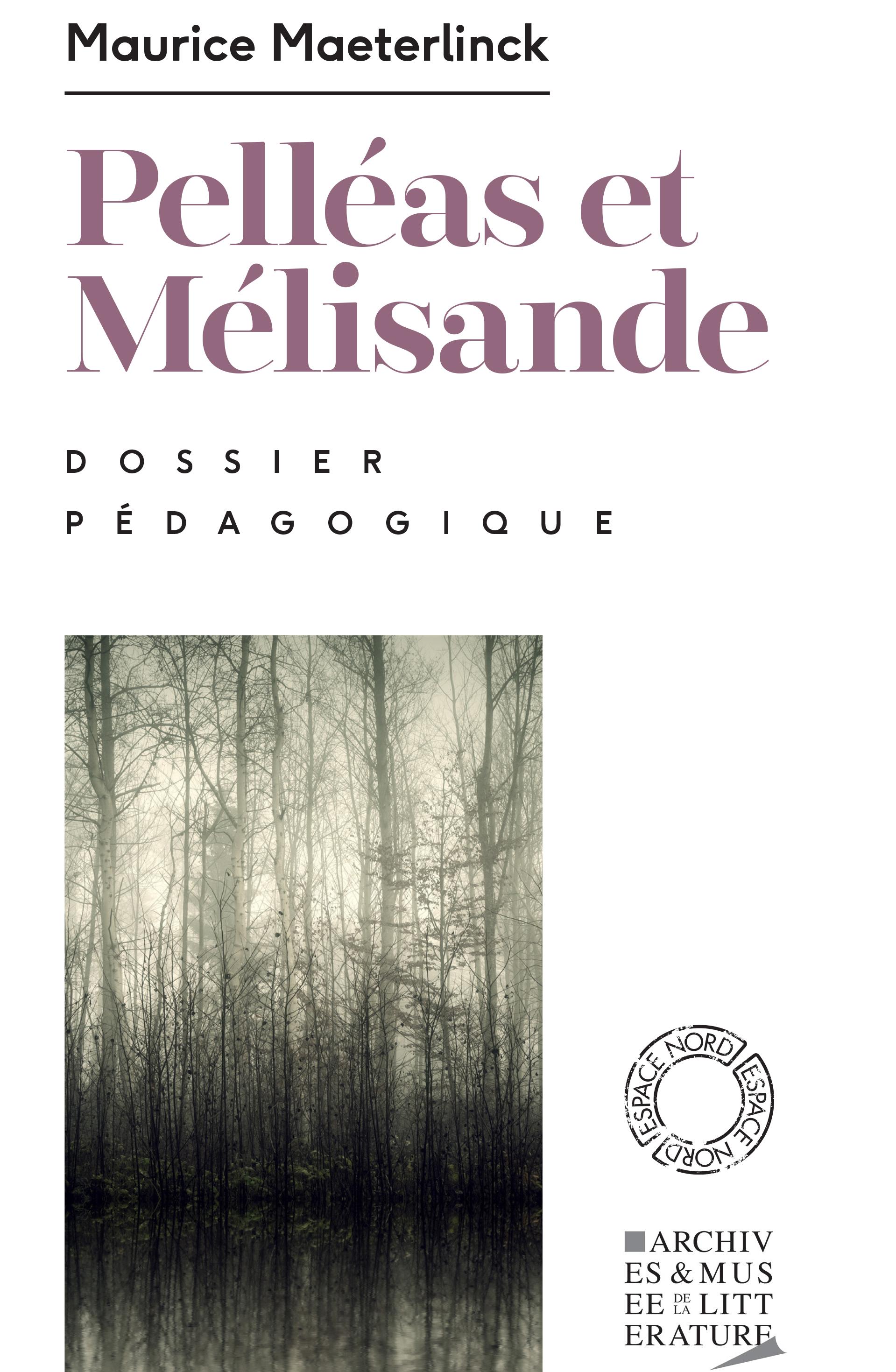 Dossier pédagogique : Pelléas et Mélisande