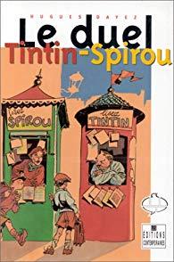 Le Duel Tintin-Spirou : Entretiens avec les auteurs de l'âge d'or de la BD belge