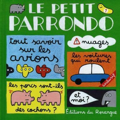 Le petit Parrondo : Œuvres partiellement complètes et totalement inachevées (volume 1)