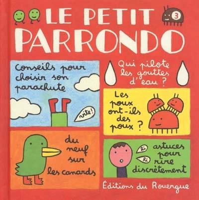 Le petit Parrondo : Œuvres partiellement complètes et totalement inachevées (volume 3)