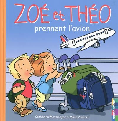 Zoé et Théo (tome 30) : Zoé et Théo prennent l'avion