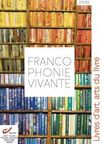 Francophonie vivante - 2019 - 2  - Livres d'art, arts du livre