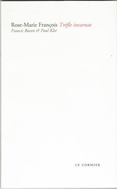 Trèfle incarnat : sur des œuvres de Paul Klee et Francis Bacon