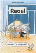 Raoul: attendez ! Je suis pressé !