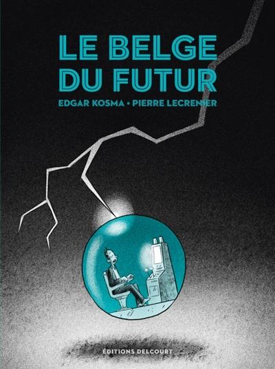 Le Belge (tome 4) : Le Belge du futur