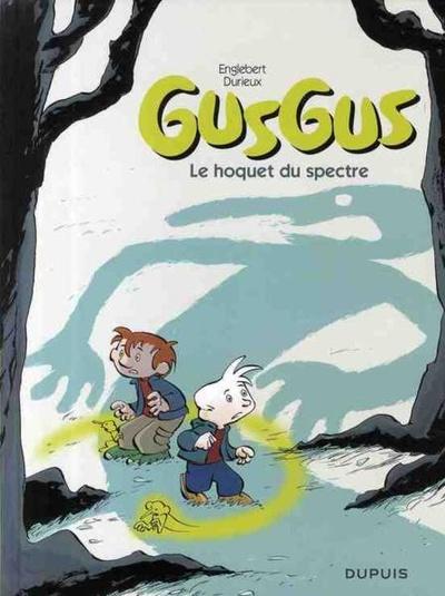 Gusgus : Le hoquet du spectre (tome 3)