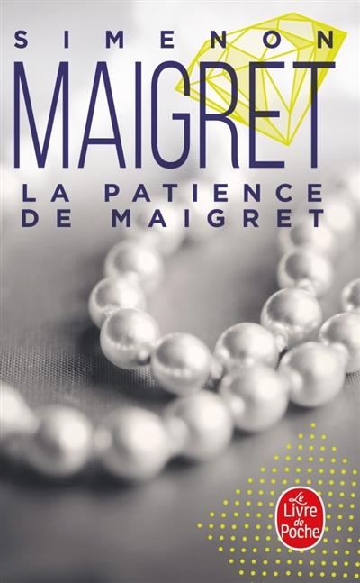 Maigret : La Patience de Maigret
