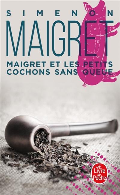 Maigret : Maigret et les Petits Cochons sans queue