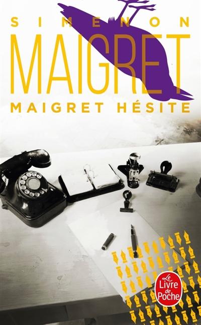 Maigret : Maigret hésite