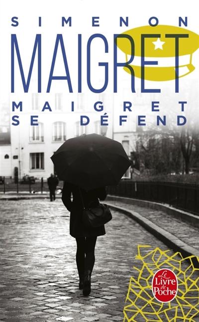 Maigret : Maigret se défend