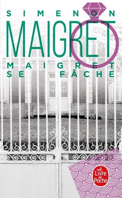 Maigret : Maigret se fâche