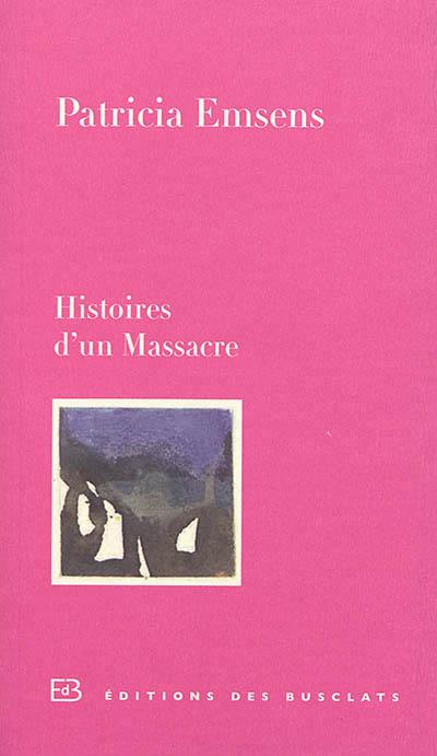 Histoires d'un massacre