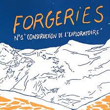 Forgeries : Construction de l'exploratoire (tome 1)