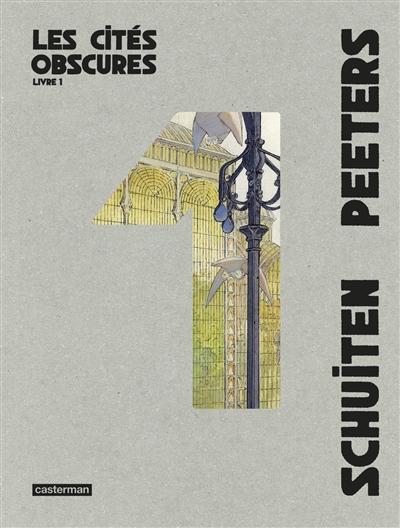 Les cités obscures : intégrale (volume 1)