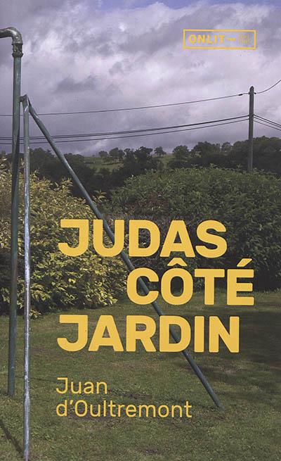 Judas côté jardin
