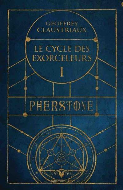 Le cycle des exorceleurs : Pherstone (volume 1)
