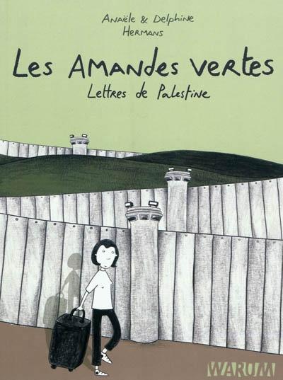 Les amandes vertes : lettres de Palestine