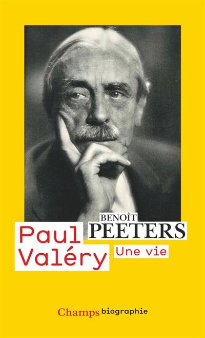 Paul Valéry : une vie