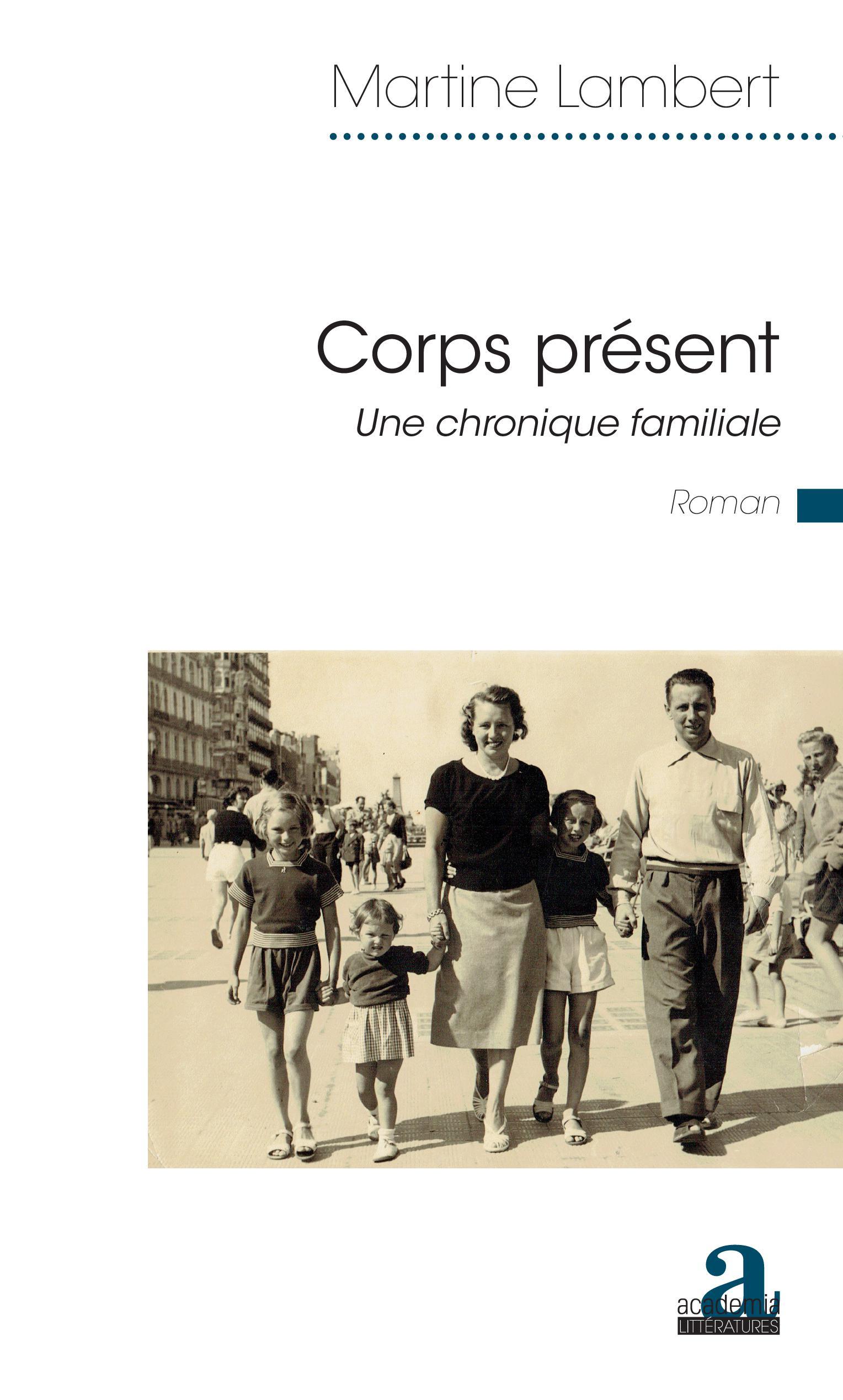 Corps présent. Une chronique familiale