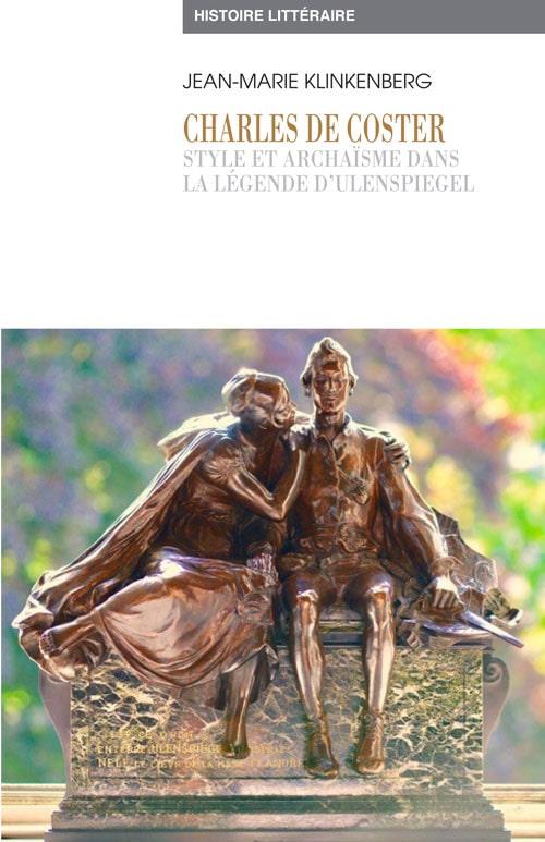 Charles de Coster : Style et archaïsme dans la Légende d'Ulenspiegel