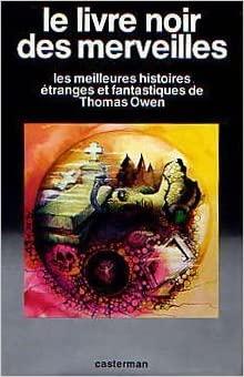 Le Livre noir des merveilles : Les meilleures histoires étranges et fantastiques