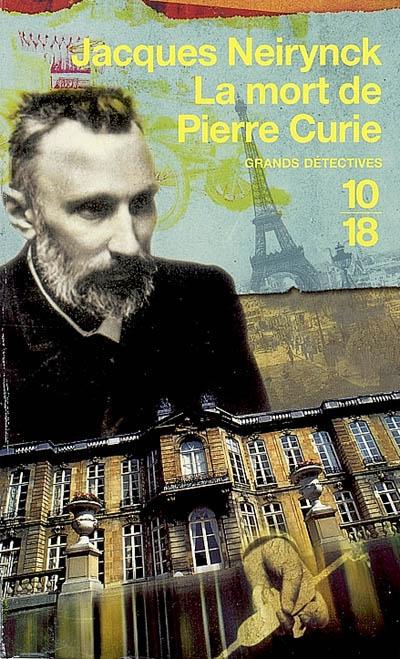 Les enquêtes de Raoul Thibaud (tome 1) : La mort de Pierre Curie
