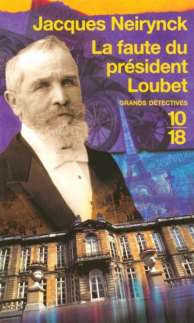 Les enquêtes de Raoul Thibaud (tome 3) : La faute du président Loubet