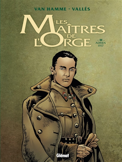 Les Maîtres de l´orge (tome 3) : Adrien, 1917