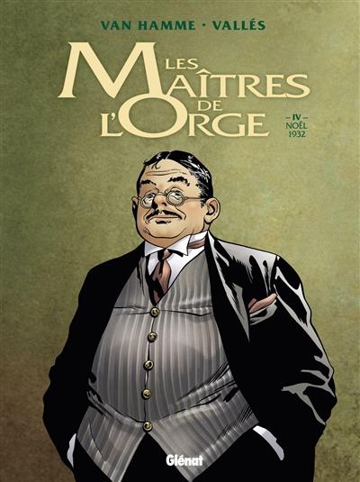 Les Maîtres de l´orge (tome 4) : Noël 1932