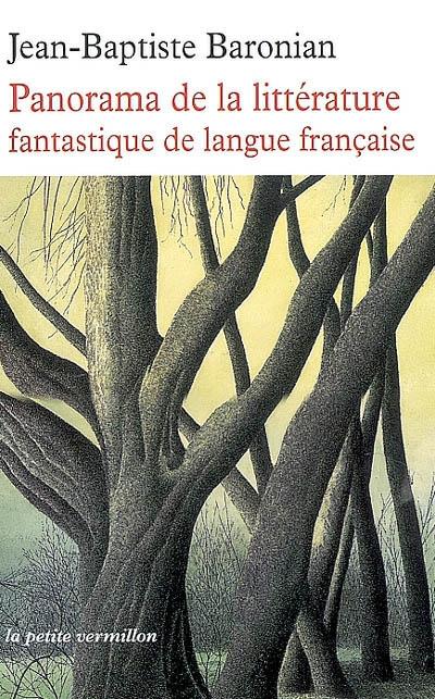 Panorama de la littérature fantastique de langue française : des origines à demain