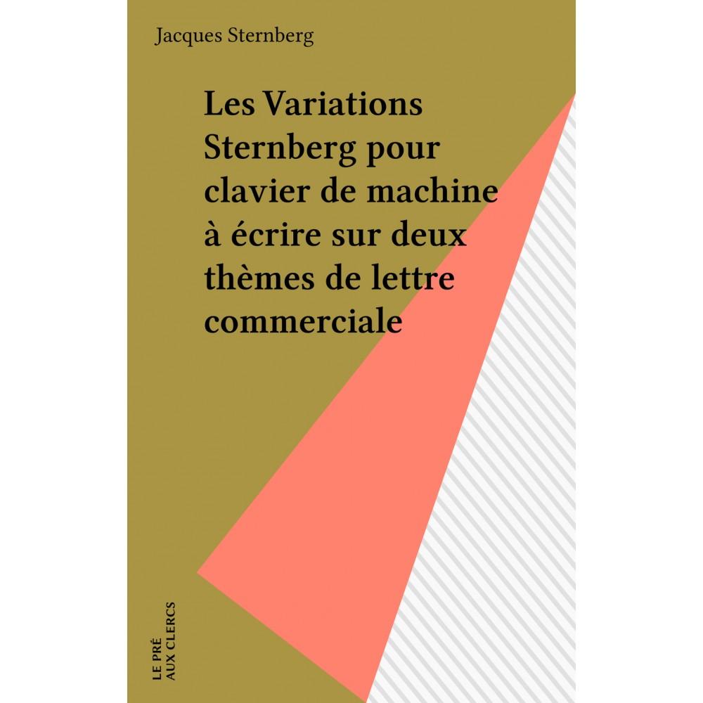 Les Variations Sternberg pour clavier de machine à écrire sur deux thèmes de lettre commerciale