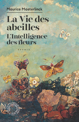 La Vie des abeilles / L'Intelligence des fleurs