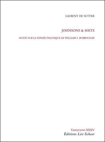 Johnsons & Shits. Notes sur la pensée politique de William S. Burroughs
