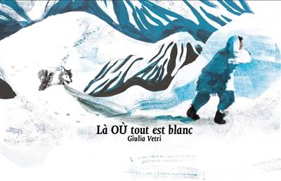 Là où tout est blanc avec Giulia Vetri