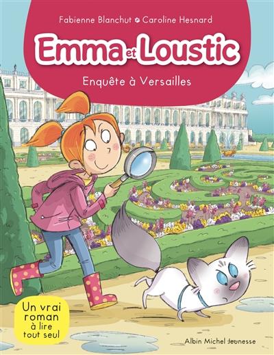 Emma et Loustic : Enquête à Versailles (tome 17)