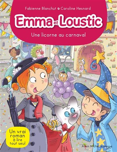 Emma et Loustic : Une licorne au carnaval (tome 9)