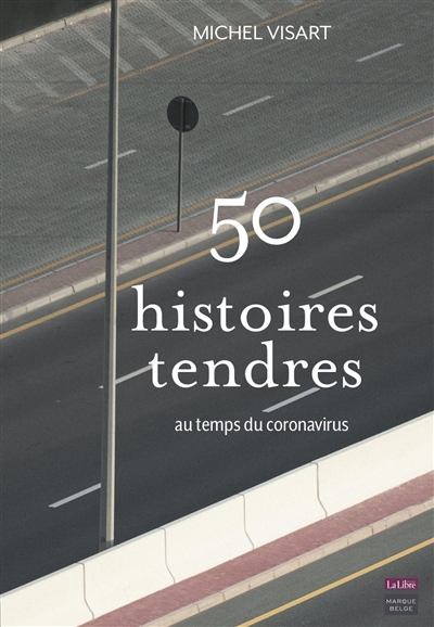 50 histoires tendres au temps du coronavirus