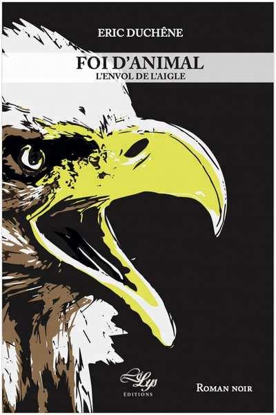 Foi d'animal (tome 2) : L'envol de l'aigle