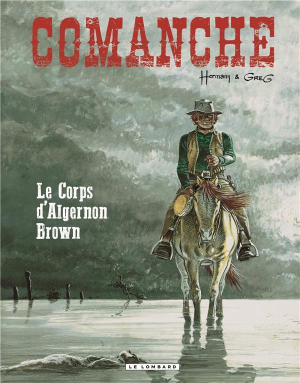 Comanche (tome 10) : Le Corps d'Algernon Brown