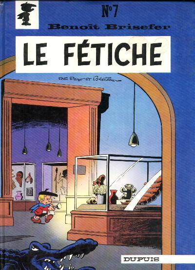 Benoît Brisefer (tome 7) : Le fétiche