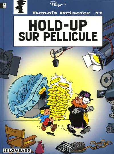 Benoît Brisefer (tome 8) : Hold-up sur pellicule