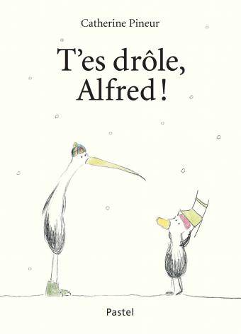 T'es drôle, Alfred !