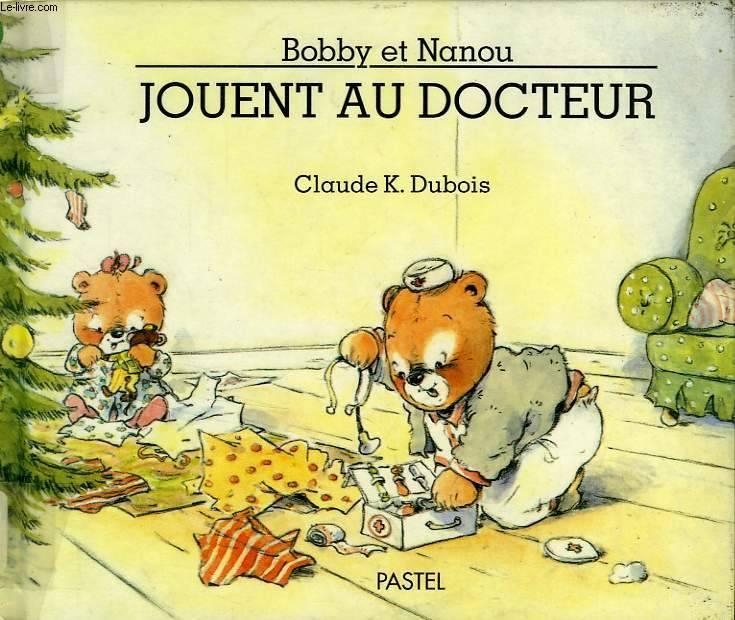Bobby et Nanou (tome 4) : Bobby et Nanou jouent au docteur